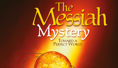 The Messiah Mystery: Toward a Perfect World