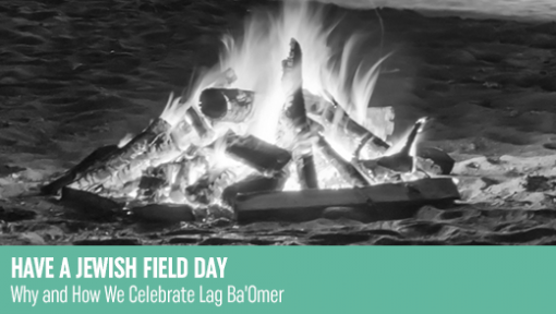 Have a Jewish Field Day – Lag BaOmer
