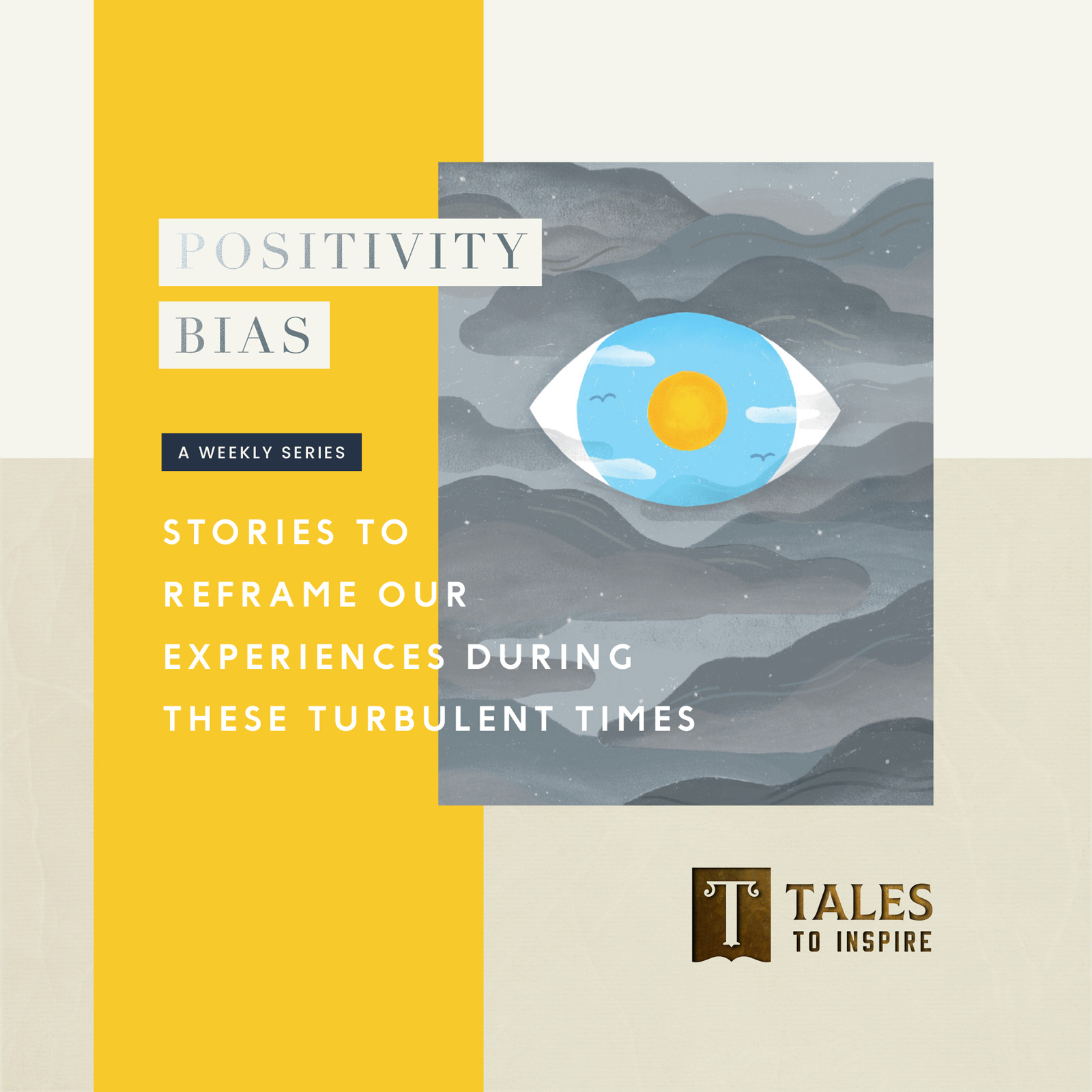 Positivity Bias: Stories to Reframe Our Experience of These Turbulent Times
